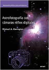 Astrofotografia con camaras digitales/ Digital SLR ...