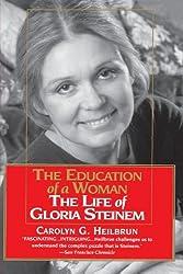 Education of a Woman: The Life of Gloria Steinem by Carolyn G. Heilbrun (1996-10-29)