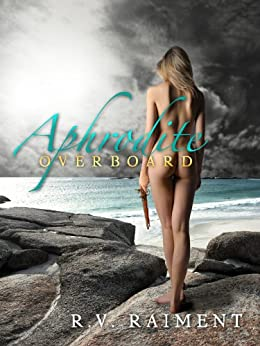 Aphrodite Overboard by [Raiment, R V]
