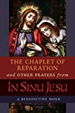 img - for The Chaplet of Reparation and Other Prayers from In Sinu Jesu: with the Epiphany Conference of Mother Mectilde de Bar book / textbook / text book