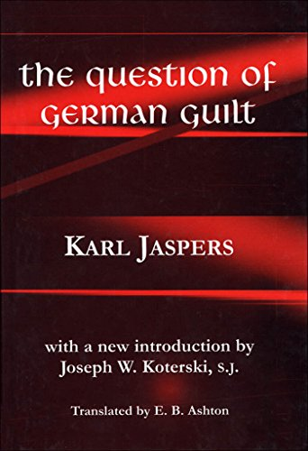 The Question of German Guilt (Perspectives in Continental Philosophy) (Karl Jaspers The Question Of German Guilt)