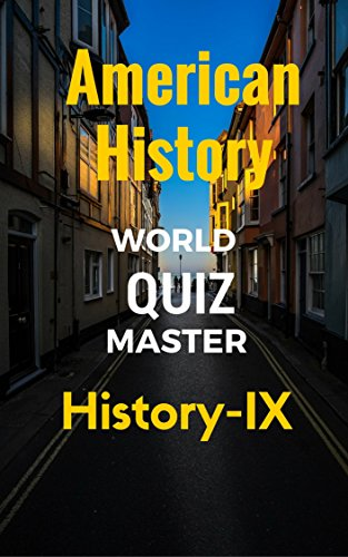 AAA-QuizBooks: Hisotry-9-IVT-World Quiz master-A Question bank for General Knowledge, SAT-II Optional, GRE-Main, GSAT Examinations (History-9 Book 20) (20 Quiz Questions And Answers General Knowledge)