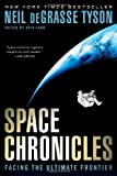 Space Chronicles, Neil deGrasse Tyson, 0393082105