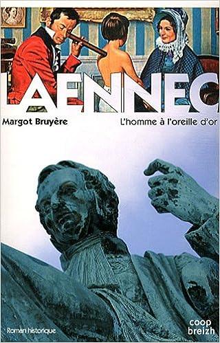 Télécharger en ligne Laennec : L'homme à l'oreille d'or epub, pdf