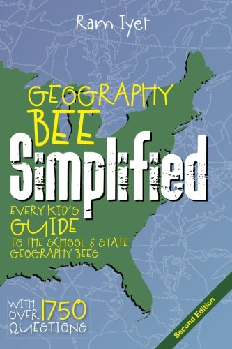 Geography Bee Simplified: Every Kid's Guide to the School and State Geography Bees