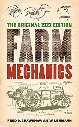 Farm Mechanics: The Original 1922 Edition (For Log Benches Sale)