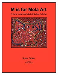S Is for Mola Art: A Kuna Indian Alphabet of Quilted Folk Art