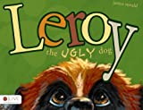 Leroy the Ugly Dog