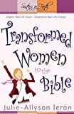 Transformed Women in the Bible: Explore real-life issues. Experience real life change. (Sisters in Faith Bible)