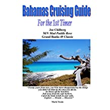 Bahamas Cruising Guide for the 1st Timer: Itineraries for The Abacos, Eleuthera and the Exumas ... Don't leave your cruise to chance take advantage of Joe's 4 decades of Bahamas Cruising Experience.