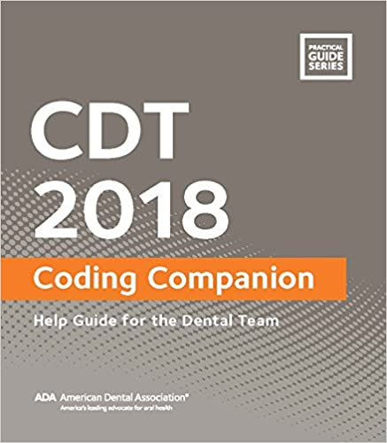 CDT 2018 Companion: Help Guide for the Dental Team (Practical Guide)