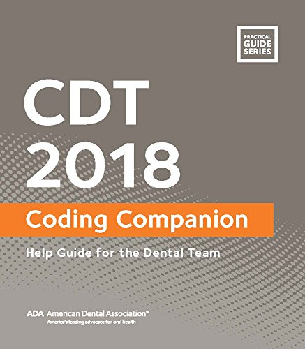 CDT 2018 Coding Companion: Help Guide for the Dental Team (Practical Guide)