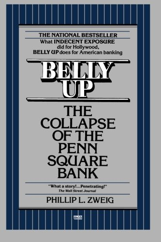 - Belly Up: The Collapse of the Penn Square Bank