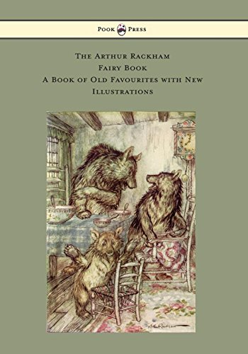 - The Arthur Rackham Fairy Book - A Book of Old Favourites with New Illustrations