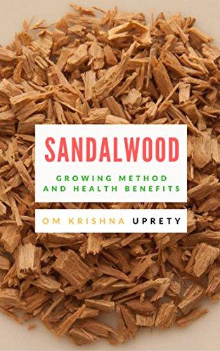 Sandalwood: Growing Method and Health Benefits by [Uprety, Om Krishna]