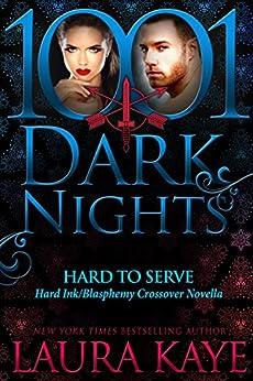 Hard to Serve:  A Hard Ink/Blasphemy Crossover Novella by [Kaye, Laura]