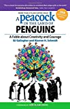 img - for A Peacock in the Land of Penguins: A Fable about Creativity and Courage (UK Professional Business Management / Business) book / textbook / text book