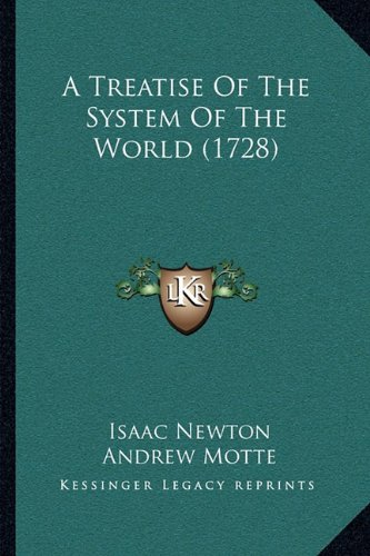 A Treatise Of The System Of The World (1728) ebook