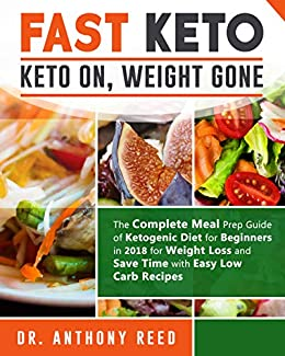 Fast Keto Keto On Weight Gone The Complete Meal Prep Guide Of