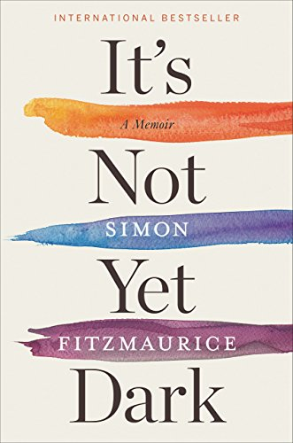 It's Not Yet Dark: A Memoir cover
