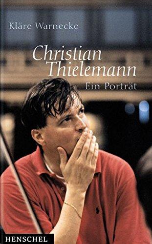 Christian Thielemann - ein Portrait