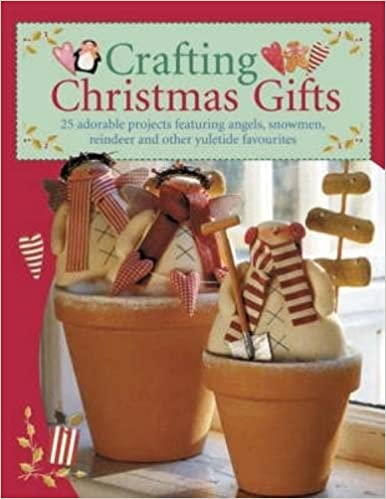 Crafting Christmas Gifts: Tone Finnanger: 8601404284878: Amazon.com ...