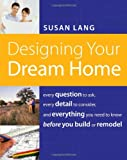 Designing Your Dream Home, Susan Lang, 1401603521