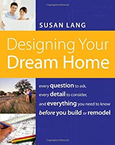 Designing Your Dream Home Every Question To Ask Every