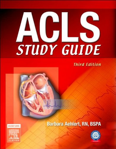 Read Online ACLS Study Guide (text only) 3rd (Third) edition by B. J Aehlert RN BSPA PDF