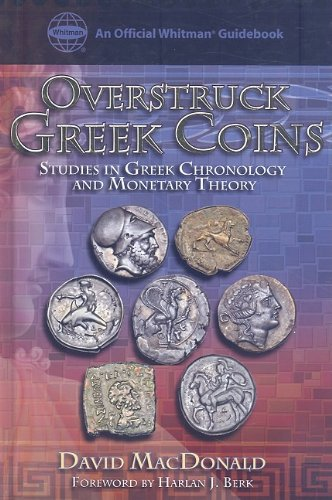 Overstruck Greek Coins: Studies in Greek Chronology and Monetary Theory (Official Whitman Guidebooks)