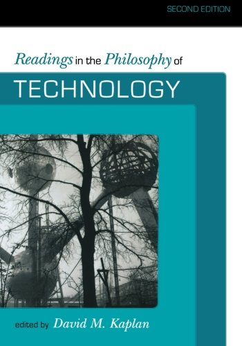Readings in the Philosophy of Technology, Second Edition