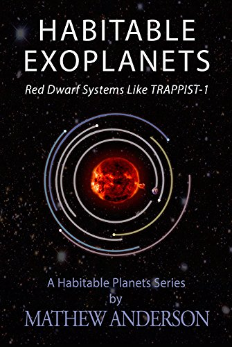 Habitable Exoplanets: Red Dwarf Systems Like TRAPPIST-1 (OCS Book 3)