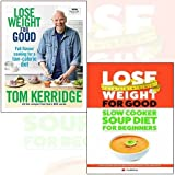 tom kerridge Lose Weight for Good (Hardback) and  slow cooker soup diet for beginners and 2 books collection set - (Lose Weight for Good: Full-flavour cooking for a low-calorie diet ))