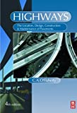 Highways: The Location, Design, Construction & Maintenance of Pavements
