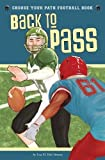 img - for Back to Pass: A Choose Your Path Football Book (Choose to Win) book / textbook / text book