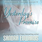 Yesterday's Promise: Billionaire Games, Book 5 | Sandra Edwards