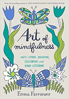Book Art of Mindfulness: Anti-stress drawing, colouring and hand lettering