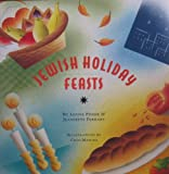 Jewish Holiday Feasts, Louise Fiszer, 1422392465