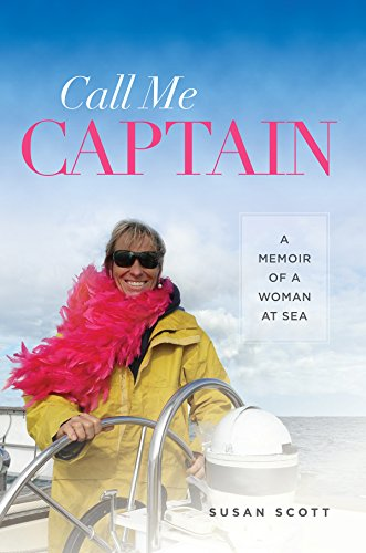 Call Me Captain: A Memoir of a Woman at Sea (Latitude 20 Books (Paperback))