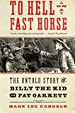 img - for To Hell on a Fast Horse: The Untold Story of Billy the Kid and Pat Garrett Reprint edition by Gardner, Mark Lee (2011) Paperback book / textbook / text book