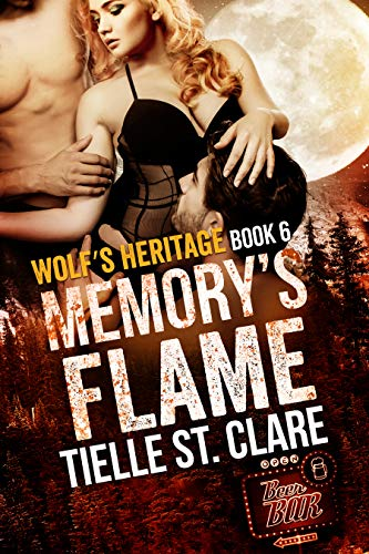 Memory's Flame (Wolf's Heritage Book 6) by [St. Clare, Tielle]