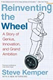 img - for Reinventing the Wheel: A Story of Genius, Innovation, and Grand Ambition book / textbook / text book