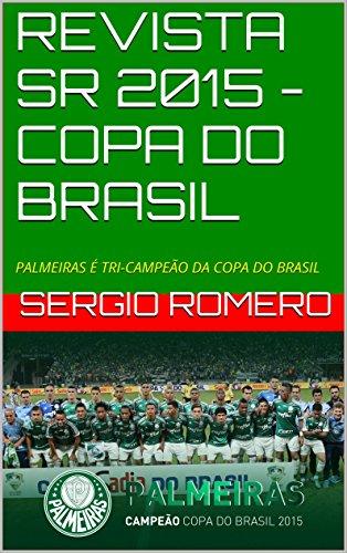 fan products of REVISTA SR 2015 - COPA DO BRASIL: PALMEIRAS É TRI-CAMPEÃO DA COPA DO BRASIL (Portuguese Edition)