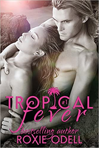 Tropical Fever - Part 1: Volume 1 (Tropical Fever Series)