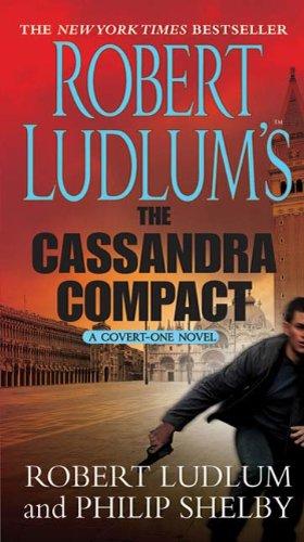 Robert Ludlum's The Cassandra Compact: A Covert-One