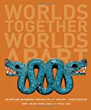 img - for Worlds Together, Worlds Apart: A History of the World: Beginnings Through the Fifteenth Century (Fourth Edition) (Vol. 1) book / textbook / text book
