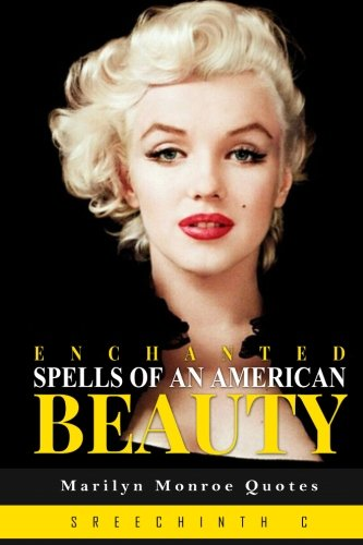 Enchanted Spells of an American Beauty: Marilyn Monroe Quotes
