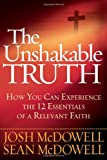 The Unshakable Truth, Josh McDowell and Sean McDowell, 0736928707
