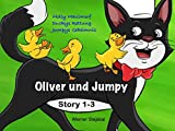 Oliver and Jumpy - the Cat Series, Stories 1-3, Book 1: Bedtime stories for children in illustrated picture book with short stories for early readers. (Oliver and Jumpy, the cat Series)
