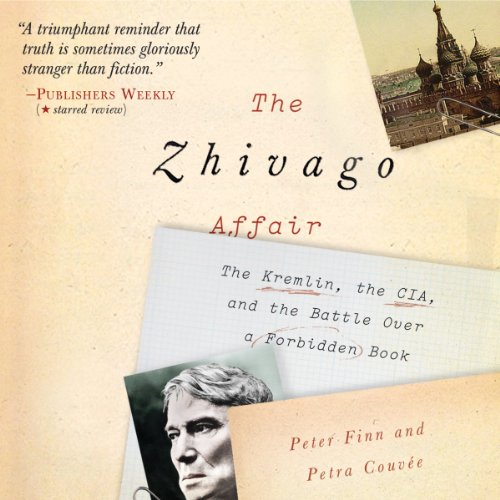 The Zhivago Affair: The Kremlin, the CIA, and the Battle over a Forbidden Book Audiobook [Free Download by Trial] thumbnail